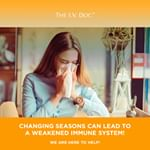 Changing seasons can lead to a weakened immune system! 🍂 Protect yourself now with THE IV DOC!